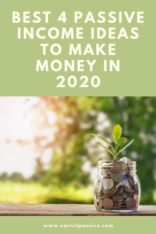 Best 4 Passive Income Ideas to Make Money in 2020
