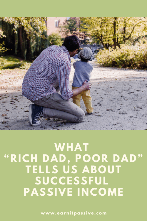 "What ""Rich Dad Poor Dad"" Tells Us About Successful Passive Income"